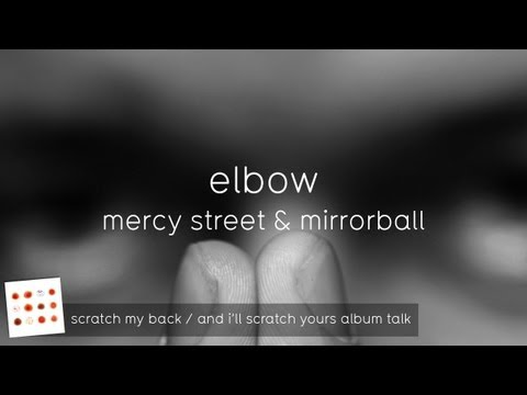 Mirrorball and Mercy Street (Scratch My Back / And I'll Scratch Yours)